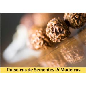 Pulseiras de Sementes & Madeiras