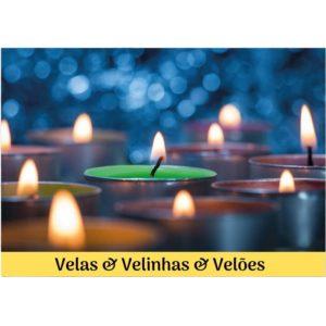 Velas & Velinhas & Velões