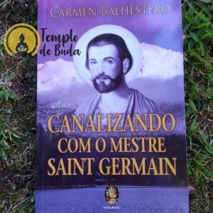 Canalizando com o Mestre Saint Germain de Carmen Balhestro